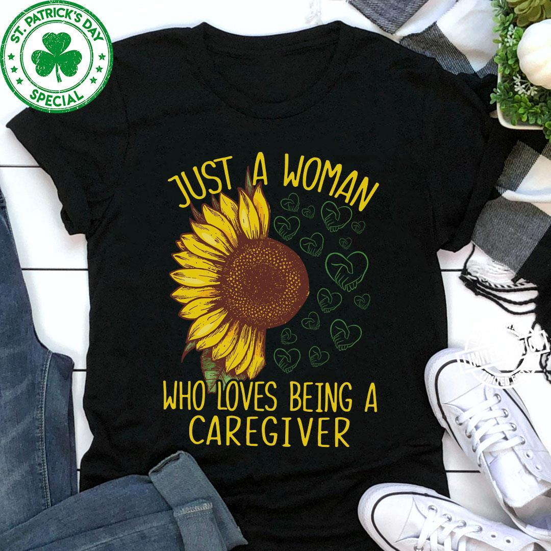 Just a woman who loves being a caregiver shirt