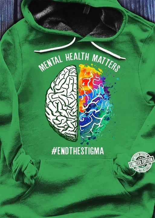 Mental health matters endthestigma shirt