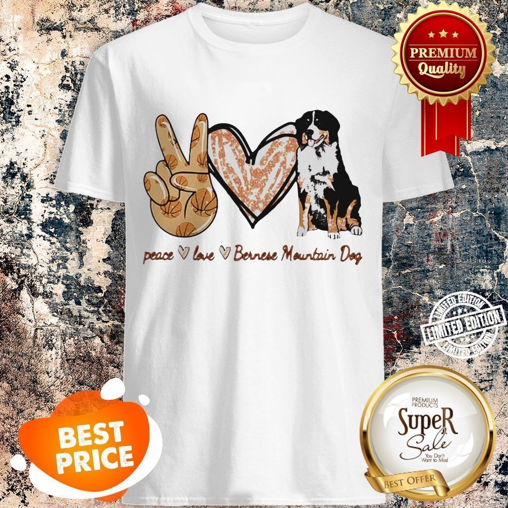 Nice Peace Love Bernese Mountain Dog Shirt