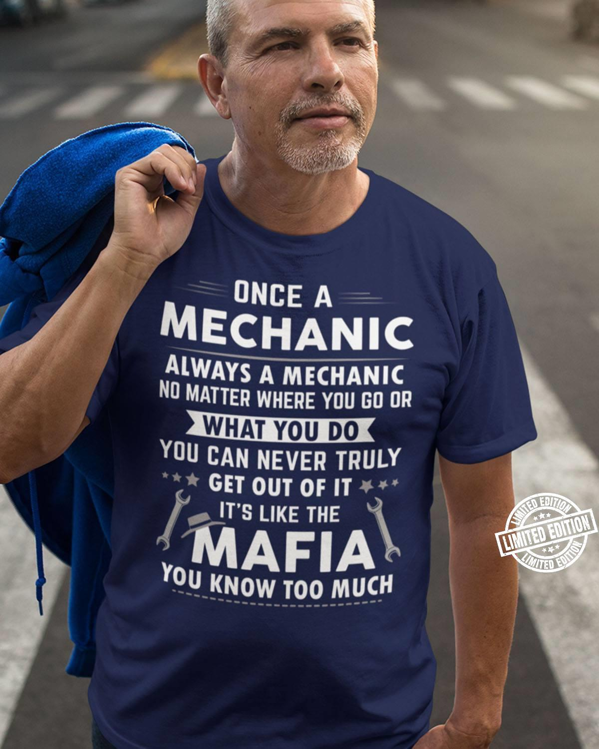 Once a mechanic always a mechanic no matter where you go or what you do shirt