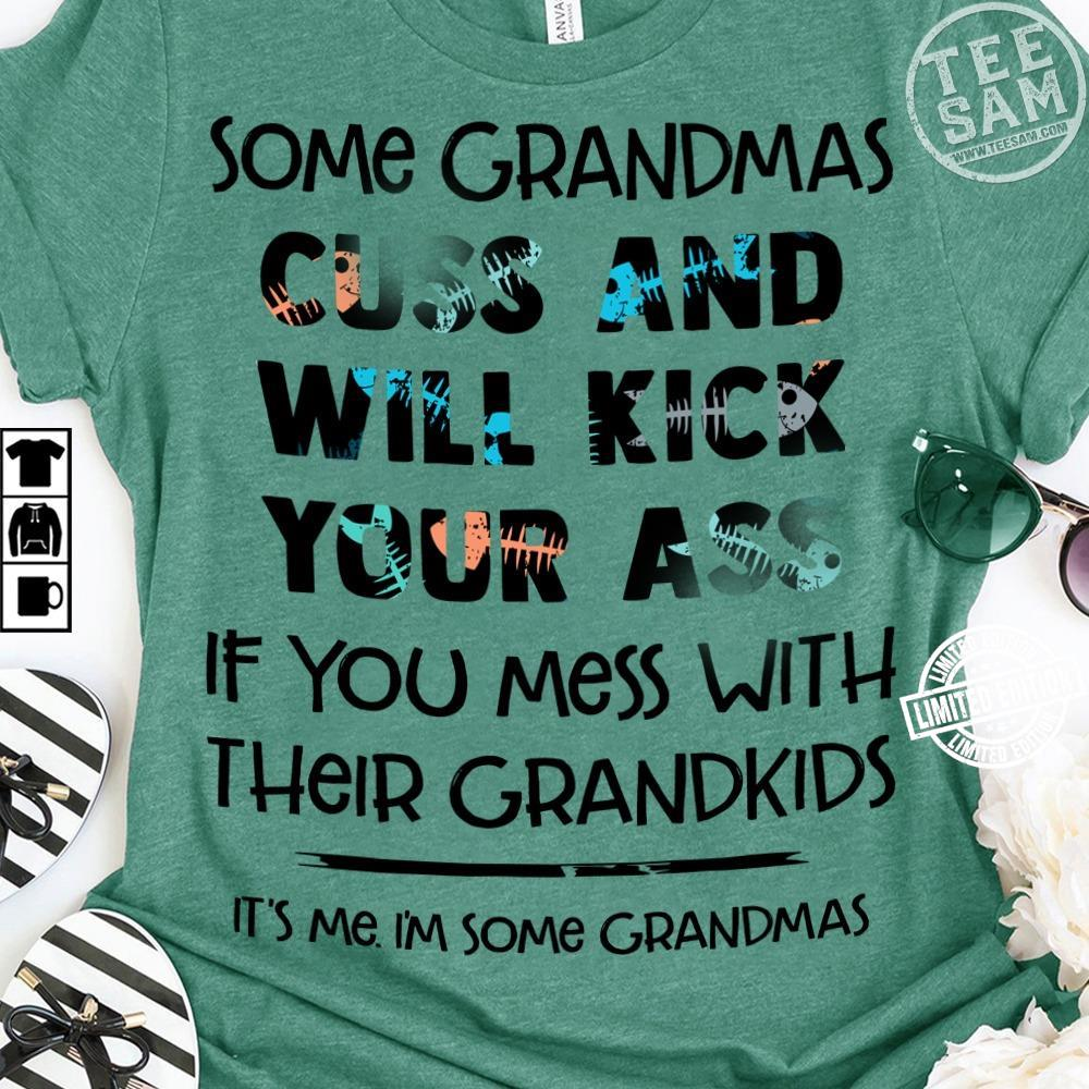 Some grandmas cuss and will kick your ass if you mess with shirt